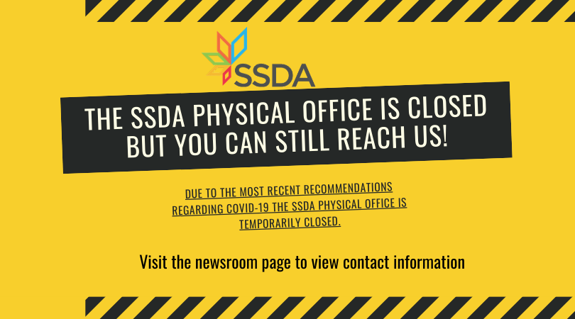 The SSDA Physical Office Is Temporarily Closed But You Can Still Reach Us!